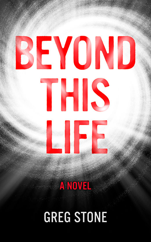 Beyond This Life novel by Greg Stone